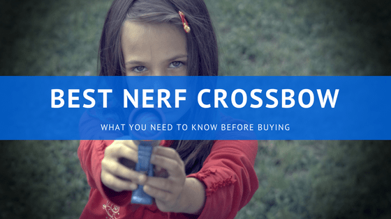 Best Nerf Crossbow