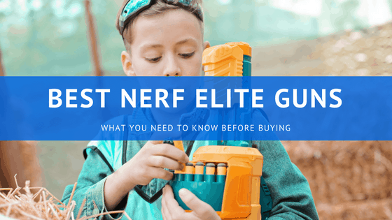 Best Nerf Elite Guns
