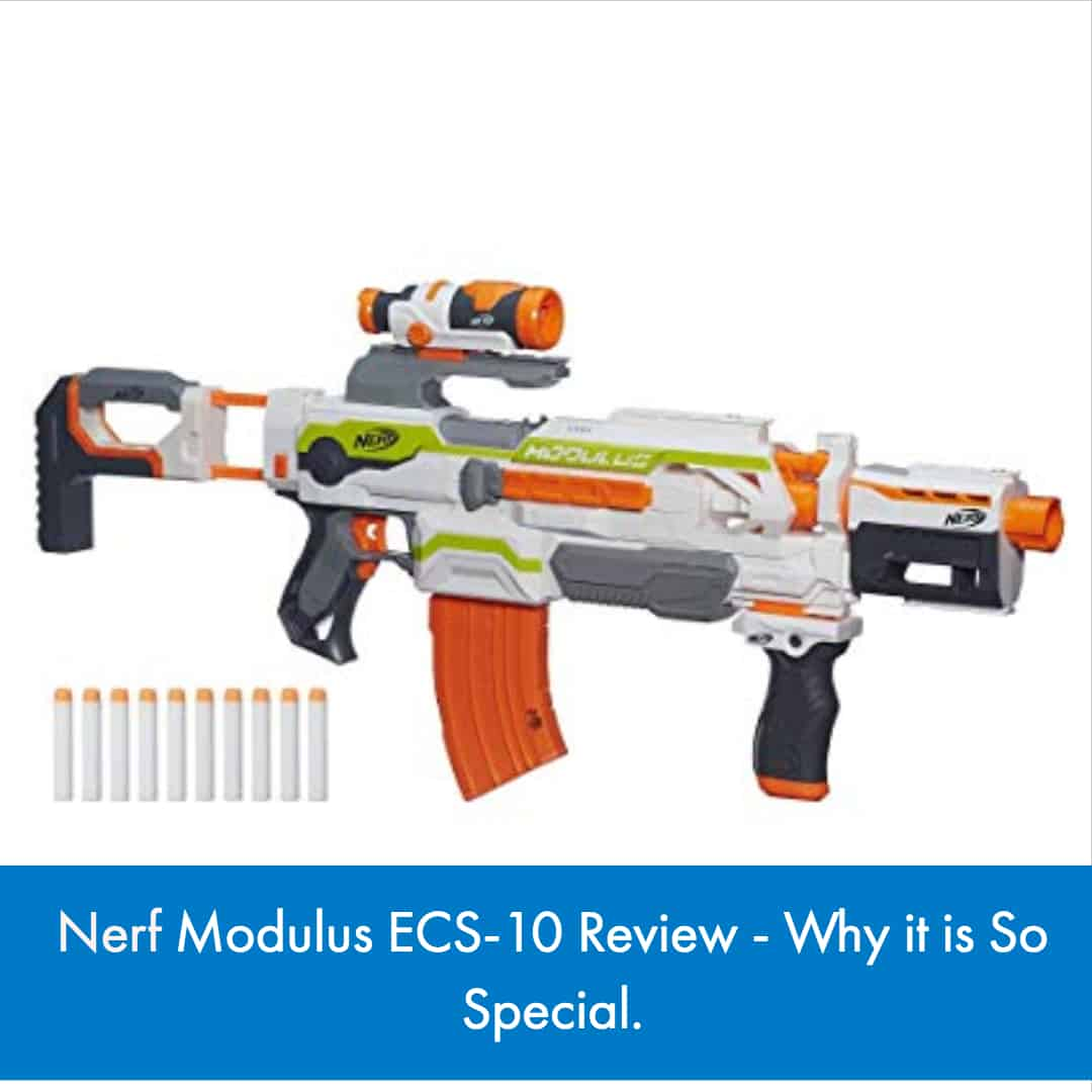 The Nerf Modulus ECS-10 Review: This blaster is definitely one of Nerf's more well-known with each of its customizable sections and add-ons.