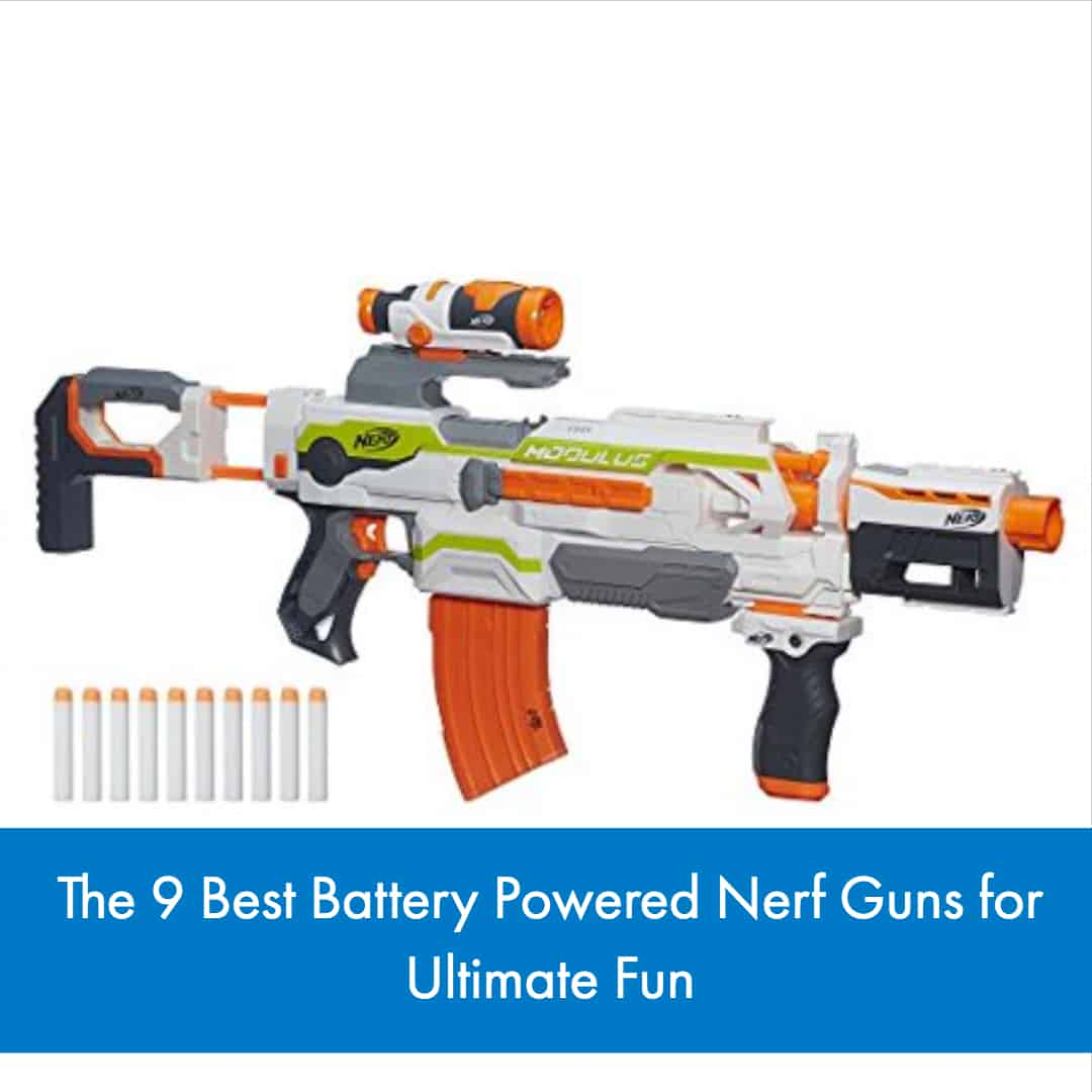 we have put together a list of the 9 best battery powered Nerf guns that will allow you to improve your Nerf game.