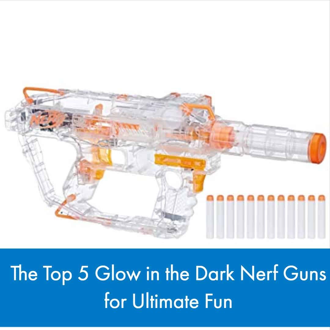Nerf weapons are some of the most versatile toys on the market. We break down the top 5 glow in the dark Nerf guns for ultimate fun.