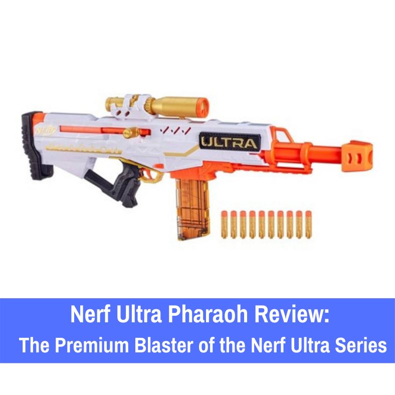 Review: If you want a truly personalized blasting experience, let's take a closer look at the Nerf Ultra Pharaoh to see what awaits you when you buy this blaster.